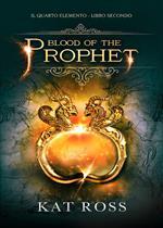 Blood of the prophet. Il quarto elemento. Vol. 2