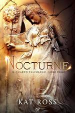 Nocturne. Il quarto talismano. Vol. 1