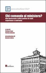Chi comanda al ministero? Alta burocrazia e uffici politici di staff: esperienze a confronto