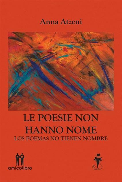 Le poesie non hanno nome-Los poemas no tienen nombre - Anna Atzeni - ebook