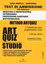 Artquiz studio. Test di ammissione a: medicina, odontoiatria, veterinaria, professioni sanitarie, biotecnoloolge. Area medica-sanitaria. Con software di simulazione