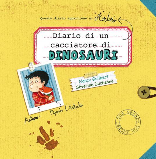 Diario di un cacciatore di dinosauri. Ediz. a colori - Nancy Guilbert - copertina