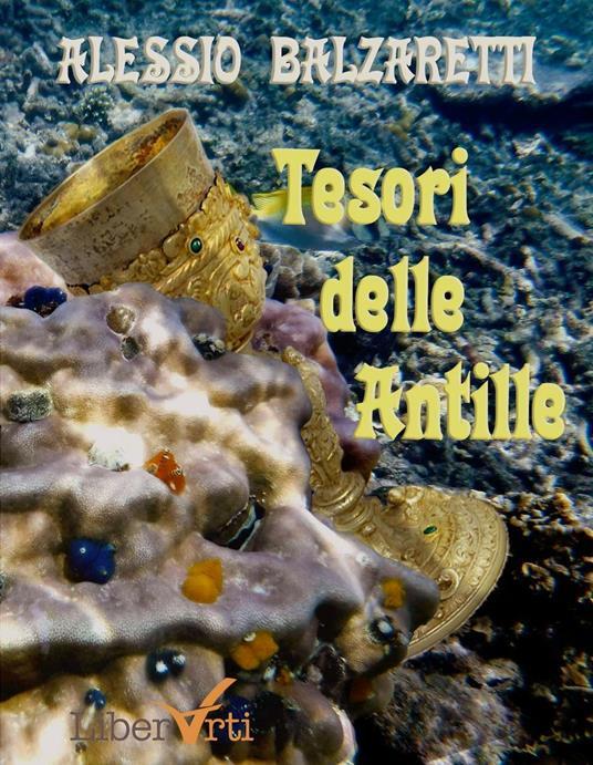Tesori delle Antille - Alessio Balzaretti,Igino Camerota - ebook
