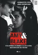 Amy & Blake. Una storia d'amore e la sua fine raccontate da vicino