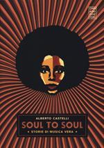 Soul to soul. Storie di musica vera