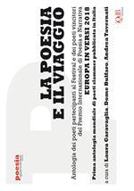 La poesia e il viaggio. Antologia dei poeti partecipanti al Festival e dei poeti vincitori del Premio internazionale di poesia e narrativa Europa in versi 2018