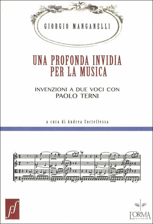 Una profonda invidia per la musica. Invenzioni a due voci con Paolo Terni - Giorgio Manganelli,Paolo Terni - copertina