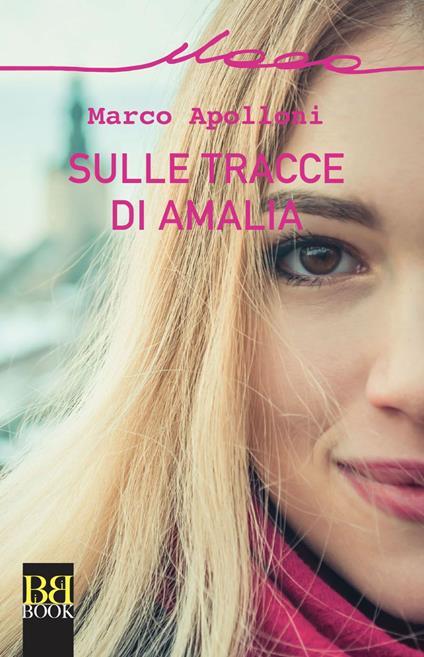 Sulle tracce di Amalia - Marco Apolloni - ebook