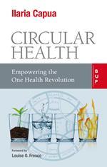 Circular health. Empowering the one health revolution
