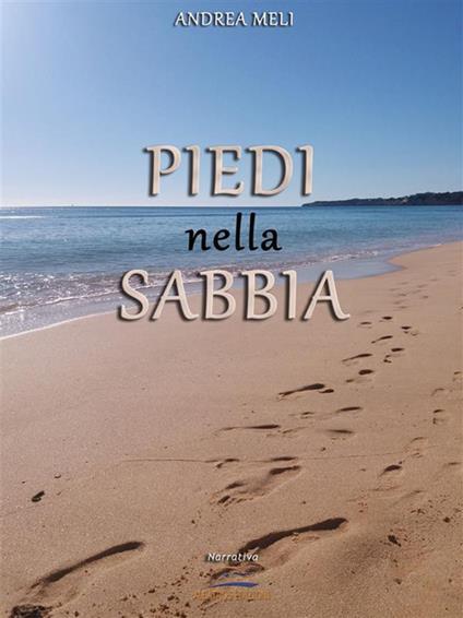 Piedi nella sabbia - Andrea Meli - ebook