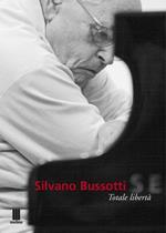 Silvano Bussotti. Totale libertà. Ediz. multilingue