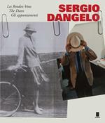 Sergio Dangelo. Les Rendez-Vous-The Dates-Gli appuntamenti