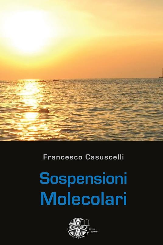 Sospensioni molecolari - Francesco Casuscelli - copertina