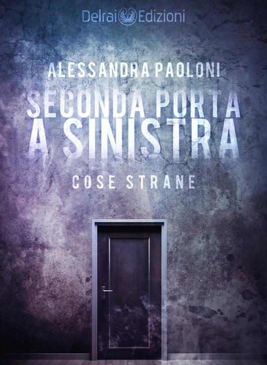 Seconda porta a sinistra - Alessandra Paoloni - ebook