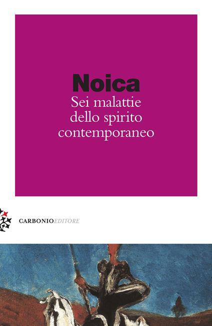 Sei malattie dello spirito contemporaneo - Constantin Noica - copertina