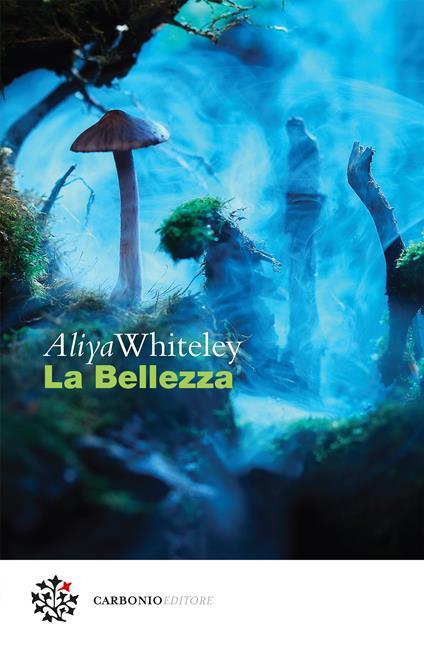 La bellezza - Aliya Whiteley,Olimpia Ellero - ebook