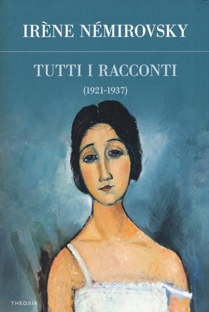 Tutti i racconti. Vol. 1: 1921-1937. - Irène Némirovsky - copertina