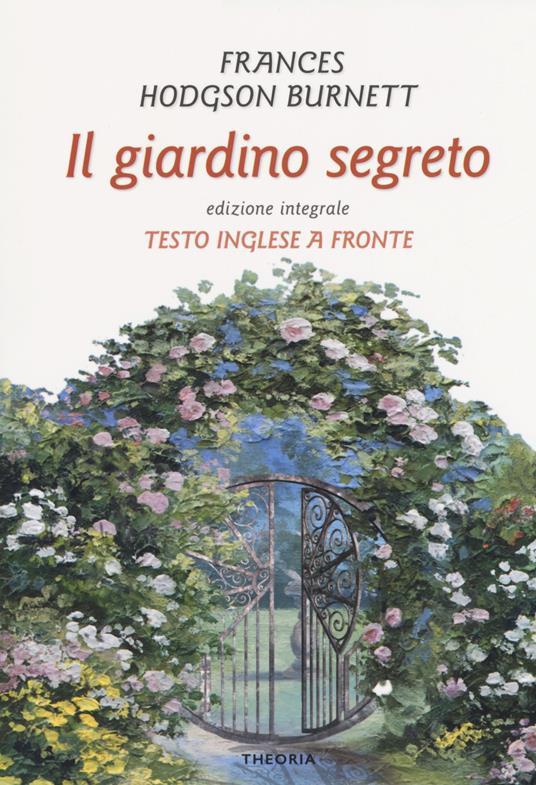 Il giardino segreto. Testo inglese a fronte - Frances Hodgson Burnett - copertina