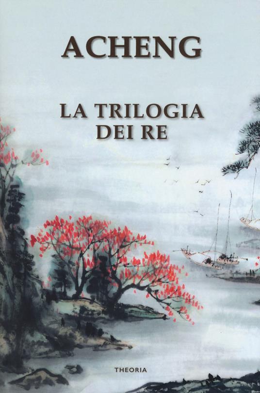 La trilogia dei re - Acheng Zhong - copertina