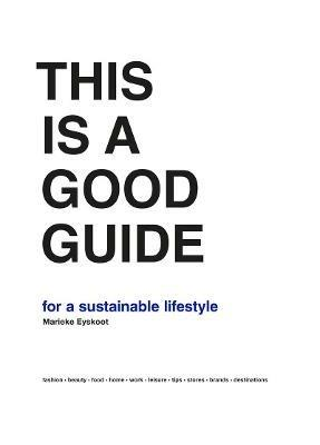This is a Good Guide - for a Sustainable Lifestyle - Marieke Eyskoot - cover