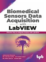 Biomedical Sensors Data Acquisition with LabVIEW: Effective Way to Integrate Arduino with LabView