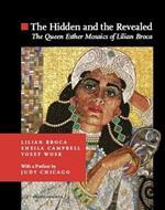 Hidden & the Revealed: The Queen Esther Mosaics of Lilian Broca