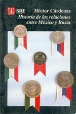 Historia de Las Relaciones Entre Mexico y Rusia