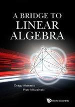 Bridge To Linear Algebra, A