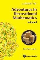 Adventures In Recreational Mathematics - Volume I