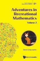 Adventures In Recreational Mathematics - Volume Ii
