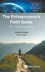 Entrepreneur's Field Guide, The: The 3 Day Startup Method