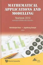 Mathematical Applications And Modelling: Yearbook 2010, Association Of Mathematics Educators