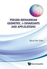 Pseudo-riemannian Geometry, Delta-invariants And Applications