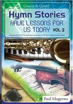 Gracia and Gentil Vol 2: Hymn Stories for Our Contemporary Lifestyles