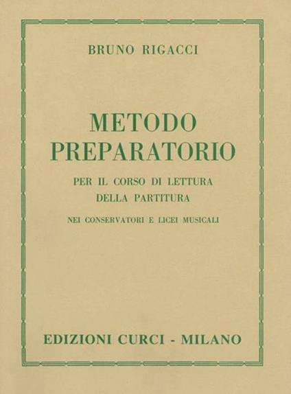 Metodo preparatorio per il corso di lettura della partitura. Metodo -  Bruno Rigacci - copertina