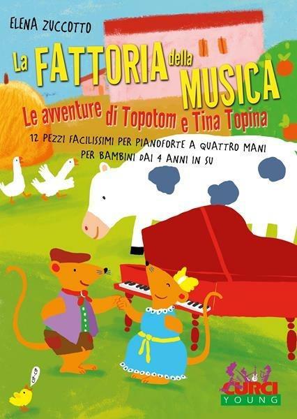 La fattoria della musica. Le avventure di Topotom e Tina Topina -  Elena Zuccotto - copertina