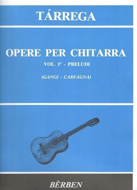 Opere per Chitarra vol.1. Preludi. Francisco Tàrrega -  Francisco Tàrrega - copertina