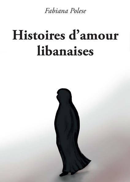 Histoires d'amour libanaises -  Fabiana Polese - copertina