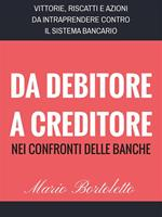 Da Debitore a Creditore nei confronti delle Banche