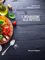 Introduzione alla dietetica. Quaderni di nutrizione applicata