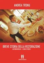 Breve storia della ristorazione. Autobiografia. Cenni storici