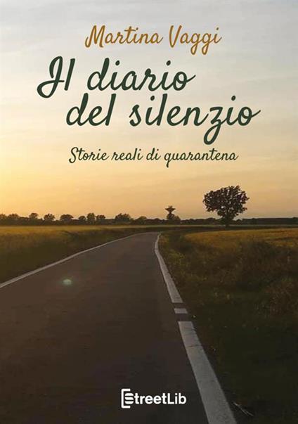 Il diario del silenzio. Storie reali di quarantena - Martina Vaggi - copertina