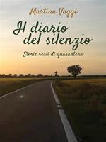 Il diario del silenzio. Storie reali di quarantena