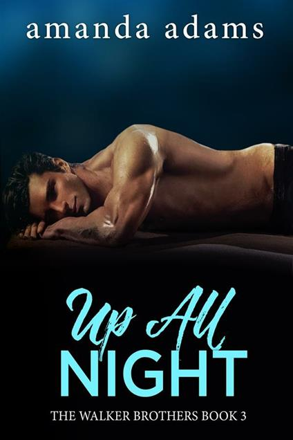 Up All Night: The Walker Brothers, Book 3