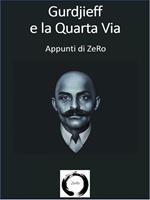 Gurdjieff e la Quarta via. Appunti di ZeRo