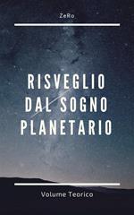 Risveglio dal sogno planetario. Vol. 1