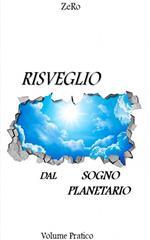 Risveglio dal sogno planetario. Vol. 2