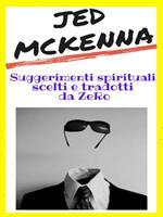 Jed McKenna. Suggerimenti spirituali scelti e tradotti da ZeRo