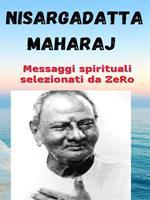 Nisargadatta Maharaj. Messaggi spirituali selezionati da ZeRo