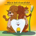 Blues & Jack e la cura dei denti. Ediz. illustrata